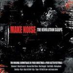 V.A.: MAKE NOISE – The Revolution Sleeps