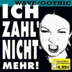 V.A.: Ich zahl´ nicht mehr! (Wave/Gothic)