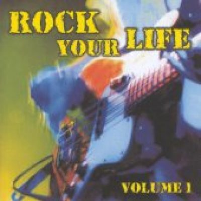 V.A.: Rock Your Life (Volume 1)