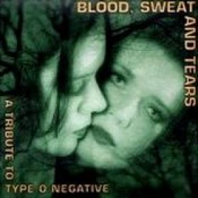 V.A: Blood, Sweat and Tears. A Tribute To TYPE O NEGATIVE