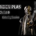 VANDEN PLAS: ´Christ 0´-Listening-Session