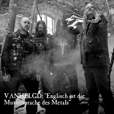 VANHELGD: Englisch ist die Muttersprache des Metals