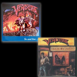 VENDETTA: Go And Live… Stay And Die / Brain Damage (Re-Releases)
