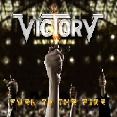 VICTORY: Fuel To The Fire