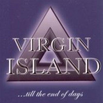 VIRGIN ISLAND: …Till The End Of Days [Eigenproduktion]