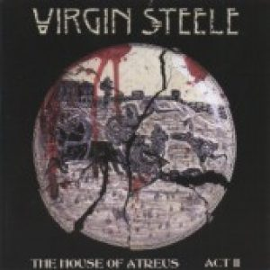 VIRGIN STEELE: The House of Atreus Act II