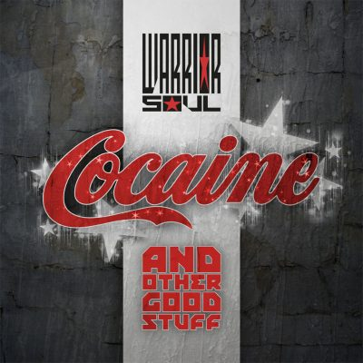 "WARRIOR SOUL: ""Cocaine and Other Good Stuff"" – Coveralbum"