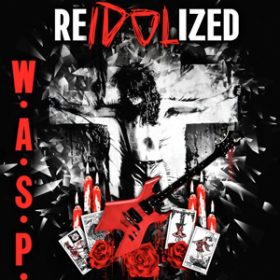 "W.A:S.P.  ""Re-Idolized: The 25th Anniversary of The Crimson Idol""-Tour"