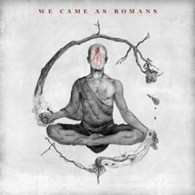 "WE CAME AS ROMANS: neuesr Song aus ""We Came As Romans"""