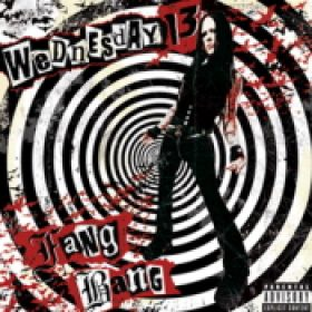 WEDNESDAY 13: Fang Bang