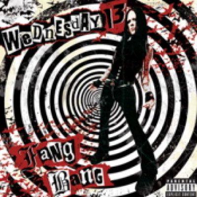 WEDNESDAY 13: Fang Bang