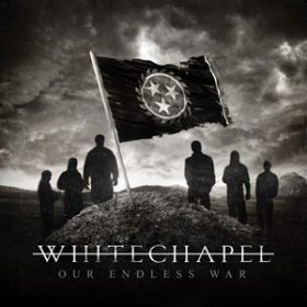 "WHITECHAPEL: neues Album ""Our Endless War"""