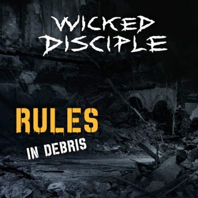 "WICKED DISCIPLE: neues Album ""Rules In Debris"""