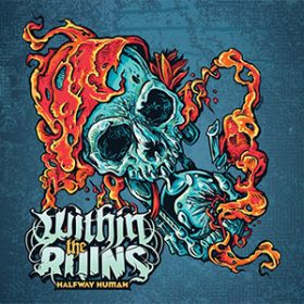"WITHIN THE RUINS: neues Album ""Halfway Human"" & Tour"