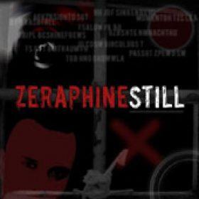ZERAPHINE: Still